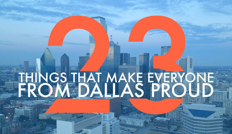 23 Things That Make Everyone from Dallas Proud by Lawnstarter
