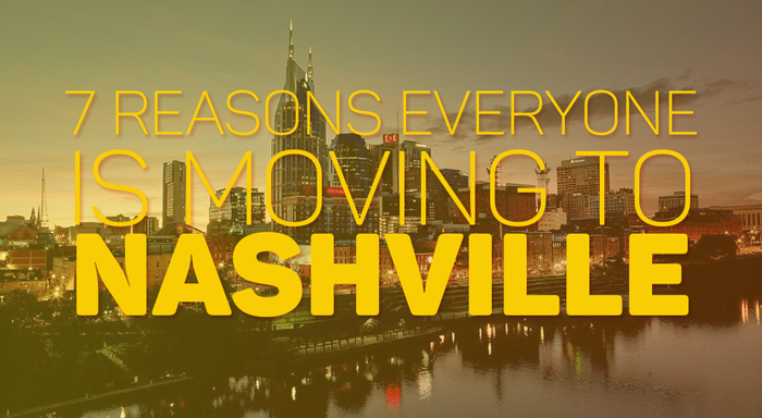 7 Reasons Everyone is Moving to Nashville by LawnStarter